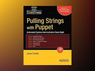 Pulling Strings with Puppet: Configuration Management Made Easy av Turnbull