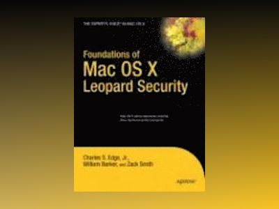 Foundations of Mac OS X Leopard Security av Edge