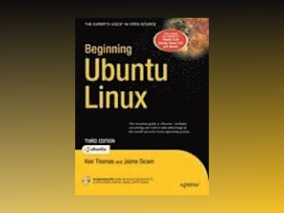 Beginning Ubuntu Linux, Third Edition av Thomas