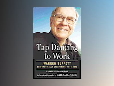 Tap Dancing To Work av Carol Loomis