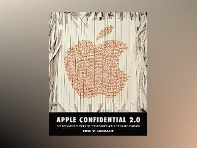 Apple Confidential 2.0: The Definitive History of the World's Most Colorful av Owen W. Linzmayer