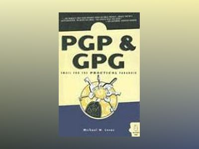PGP & GPG: Email for the Practical Paranoid av Michael W. Lucas