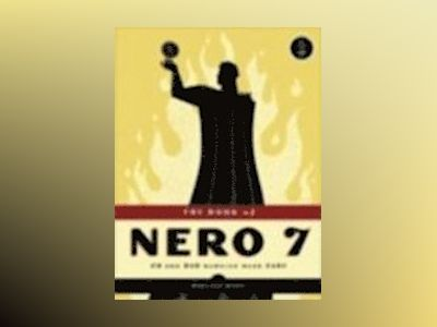 The Book of Nero 7: CD and DVD Burning Made Easy av Wallace Wang