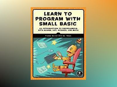 Learn to Program with Small Basic av Majed Marji
