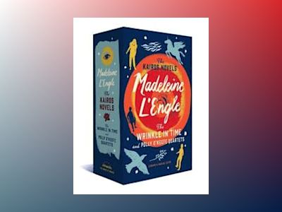 Madeleine L'Engle: The Kairos Novels: The Wrinkle in Time and Polly O'Keefe av Madeleine L'Engle