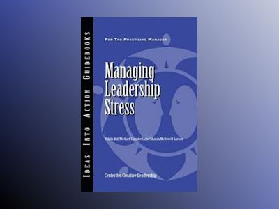 Managing Leadership Stress av Vidula Bal