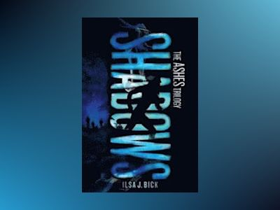 Shadwos: Ashes Book 2 av Ilsa Bick