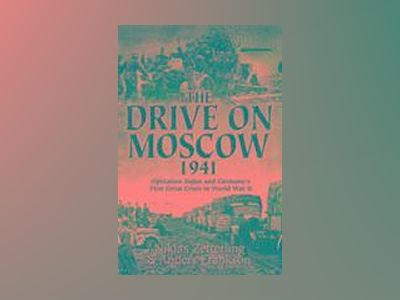 The Drive on Moscow, 1941 av Anders Frankson
