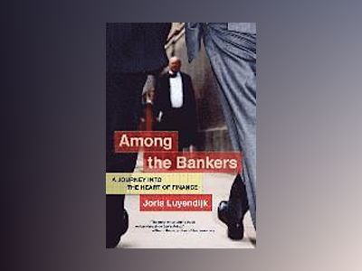 Among the Bankers av Joris Luyendijk
