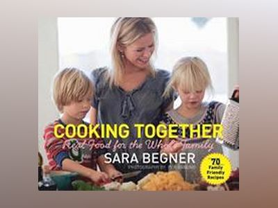Cooking Together av Sara Begner
