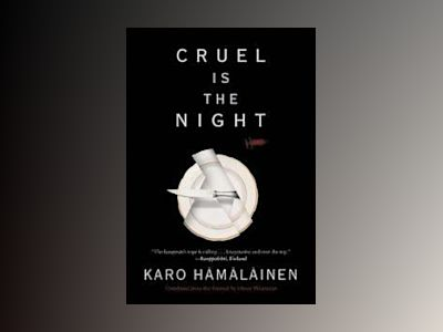 Cruel Is the Night av Karo Hamalainen