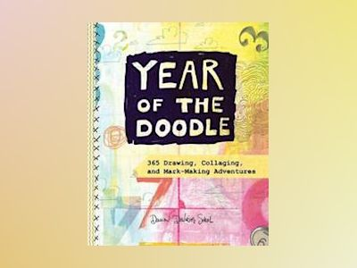 Year of the doodle:365 drawing, collaging, and mark-making advent -