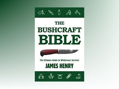 The Bushcraft Bible av James Henry
