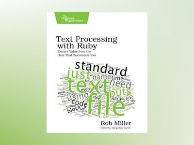 Text Processing with Ruby av Rob Miller