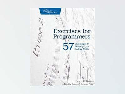Exercises for Programmers av Brian P. Hogan