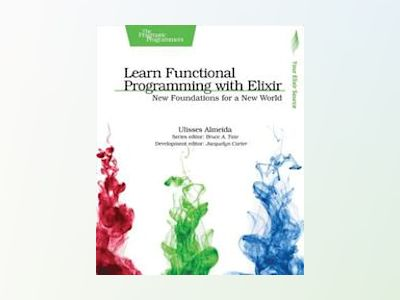 Learn Functional Programming with Elixir av Ulisses Almeida