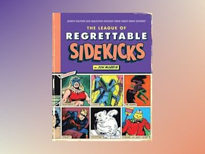 The League of Regrettable Sidekicks av Jon Morris