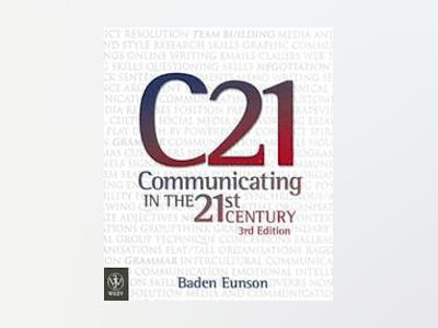 Communicating in the 21st Century, 3rd Edition av Baden Eunson