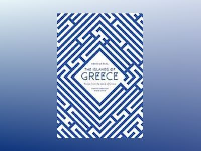 Islands of greece - recipes from the islands of greece av Rebecca Seal