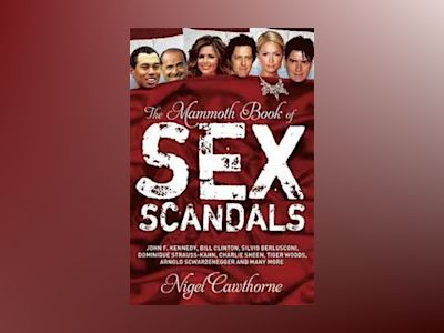 The Mammoth Book of Sex Scandals av Nigel Cawthorne