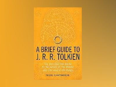 Brief Guide to J. R. R. Tolkien av Nigel Cawthorne
