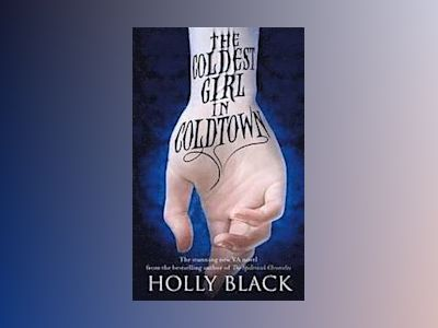 The Coldest Girl in Coldtown av Holly Black