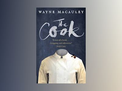 The Cook av Wayne Macauley