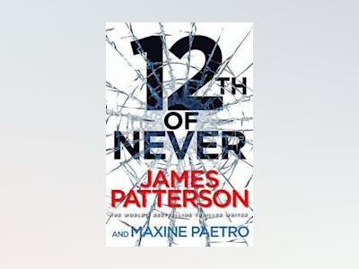 12th of Never av James Patterson