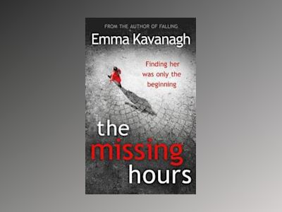 The Missing Hours av Emma Kavanagh