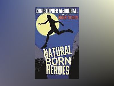 Natural Born Heroes (TPB) av Chris McDougall
