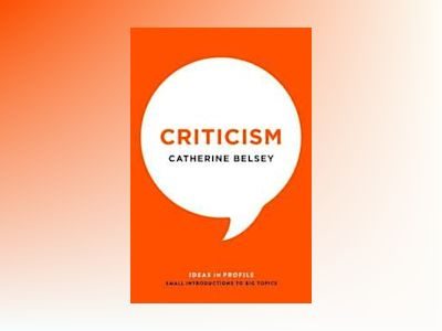 Criticism (Ideas in profile) av Catherine Belsey