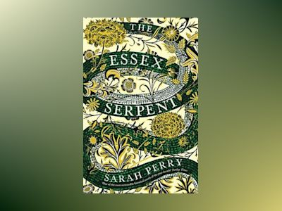 The Essex Serpent av Sarah Perry