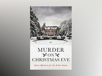 Murder on christmas eve - classic mysteries for the festive season av Various None