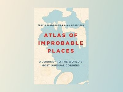 Atlas of Improbable Places av Travis Elborough