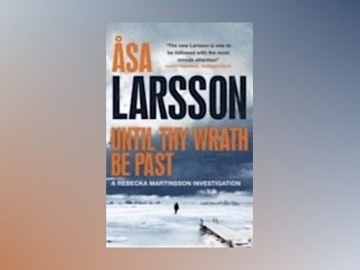 Until Thy Wrath Be Past av Åsa Larsson