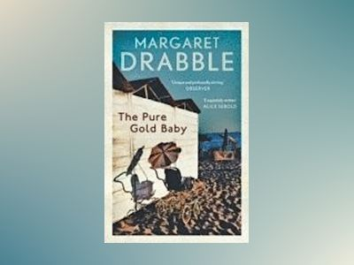 The Pure Gold Baby av Margaret Drabble