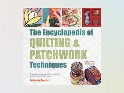 The Encyclopedia of Quilting & Patchwork Techniques av Katharine Guerrier