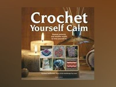 Crochet Yourself Calm av Carmen Heffernan