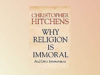 Why Religion is Immoral av Christopher Hitchens