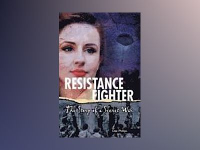Resistance fighter - the story of a secret war av Dee Phillips