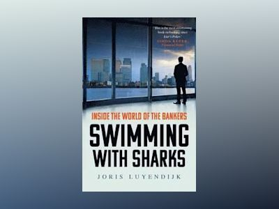Swimming with Sharks av Joris Luyendijk