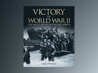 Victory In World War 2 av Nigel Cawthorne