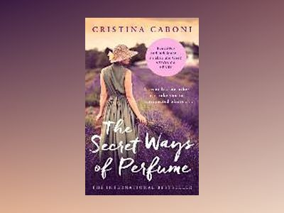 The Secret Ways of Perfume av Cristina Caboni