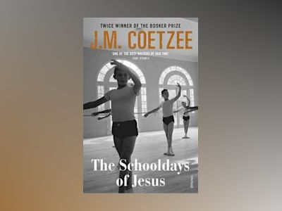 The Schooldays of Jesus av J. M. Coetzee
