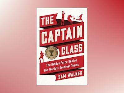 The Captain Class av Sam Walker