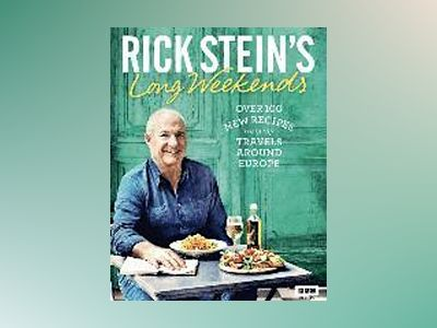 Rick Stein's Long Weekends av Rick Stein