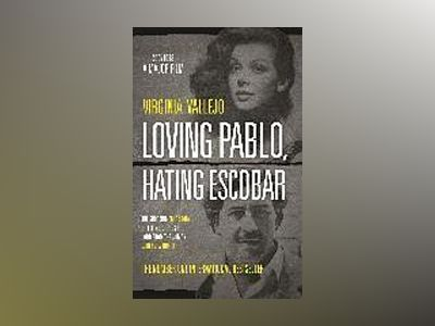 Loving Pablo, Hating Escobar (Film Tie-in) av Virginia Vallejo