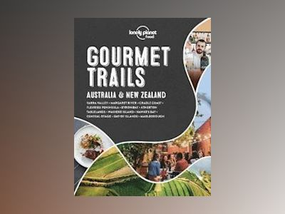 Gourmet Trails - Australia & New Zealand 1 av Lonely Planet