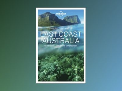 Best of East Coast Australia 1 av Lonely Planet