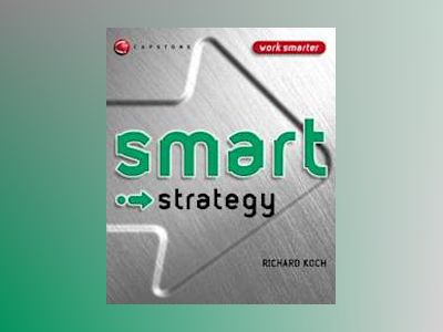 Smart Strategy av Richard J. Koch